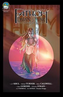 Fathom: Dawn of War - The Complete Saga - Jason Gorder,Talent Caldwell,Talent Caldwell