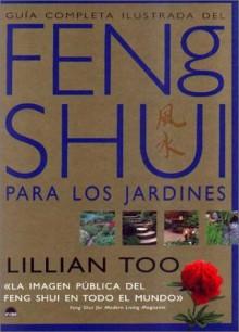 Feng Shui para los jardines - Lillian Too