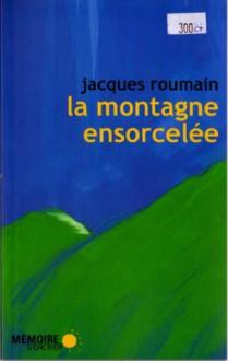 La Montagne ensorcelée - Jacques Roumain