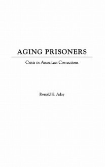 Aging Prisoners - Ronald Aday