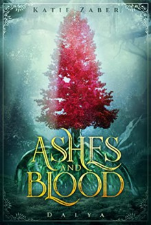 Ashes and Blood (Dalya #1) - Katie Zaber