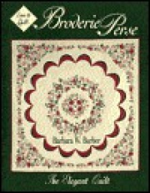 Love to Quilt...Broderie Perse: The Elegant Quilt - Barbara W. Barber
