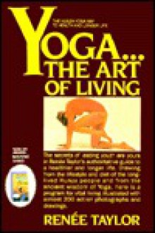 Yoga: The Art of Living - Renee Taylor