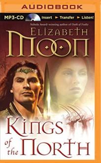 Kings of the North (Paladin's Legacy Series) - Elizabeth Moon, Susan Ericksen