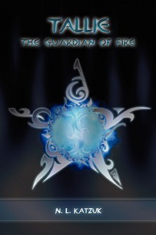 Tallie, the Guardian of Fire - Nikita Katzuk