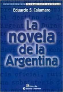 La Novela de La Argentina - Eduardo S. Calamaro