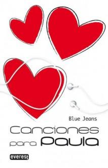 Canciones para Paula - Blue Jeans, Francisco De Paula Fernandez