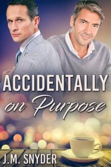 Accidentally on Purpose - J.M. Snyder