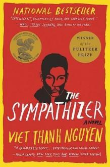 The Sympathizer: A Novel - Viet Thanh Nguyen