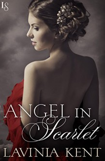 Angel in Scarlet: A Bound and Determined Novel - Lavinia Kent