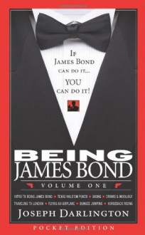 Being James Bond: Volume One - Pocket Edition - Joseph Darlington