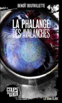 La phalange des avalanches - Benoît Bouthillette