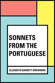 Sonnets from the Portuguese - Elizabeth Barrett Browning