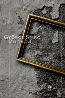 Der Verruf - György Spiró,Erno Zeltner