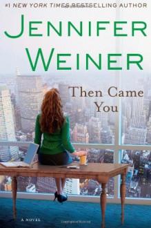 Then Came You - Jennifer Weiner