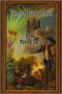 Howl's Moving Castle (Howl's Castle Series #1) -