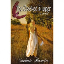 The Cracked Slipper - Stephanie Alexander