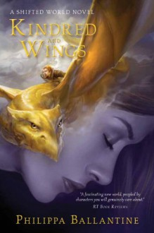 Kindred and Wings - Philippa Ballantine