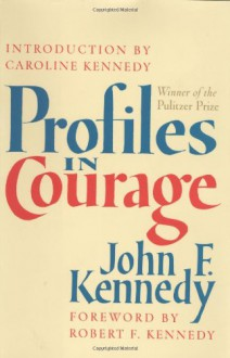 Profiles in Courage - John F. Kennedy, Caroline Kennedy, Robert F. Kennedy
