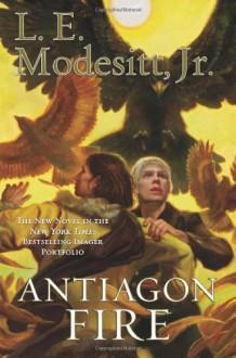 Antiagon Fire - L.E. Modesitt Jr.