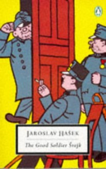 The Good Soldier Svejk: and His Fortunes in the World War - Jaroslav Hašek, Cecil Parrott, Josef Lada, Cecil Parrot