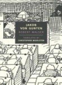 Jakob von Gunten - Robert Walser