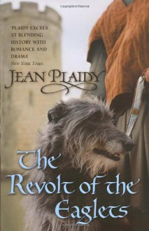 The Revolt of the Eaglets - Jean Plaidy