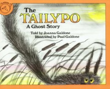 The Tailypo: A Ghost Story (Clarion books) - Joanna C. Galdone