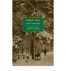 Virgin Soil - Ivan Turgenev, Constance Garnett