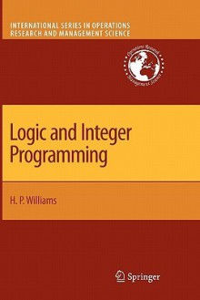 Logic and Integer Programming - H. Paul Williams