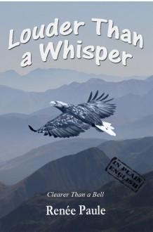 Louder Than a Whisper - Renée Paule