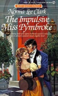 The Impulsive Miss Pymbroke - Norma Lee Clark