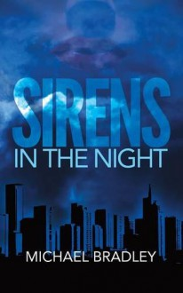 Sirens in the Night - Michael Bradley