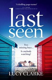 Last Seen - Lucy Clarke