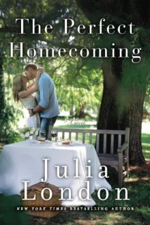 The Perfect Homecoming - Julia London