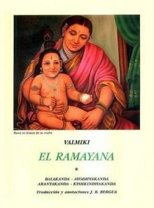 El Ramayana: Tomo Uno y Dos - Vālmīki, J.B. Bergua