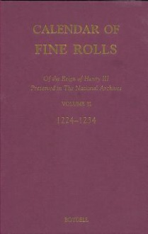 Calendar of the Fine Rolls of the Reign of Henry III: Preserved in the National Archives: Volume II: 1224-1234 - Paul Dryburgh