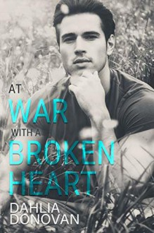 At War with a Broken Heart - Dahlia Donovan