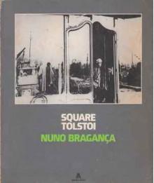 Square Tosltoi - Nuno Bragança