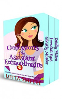 Confessions of the Assistant Extraordinaire: PI Assistant Extraordinaire Bundle, Books 1-3 (PI Assistant Extraordinaire Mystery) - Lotta Smith, Hot Tree Editing