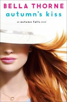 Autumn's Kiss - Bella Thorne