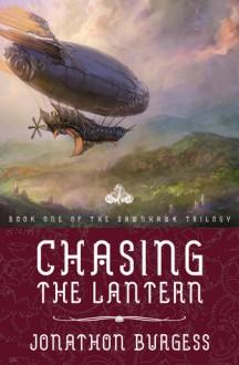 Chasing the Lantern (Dawnhawk Trilogy #1) - Jonathon Burgess