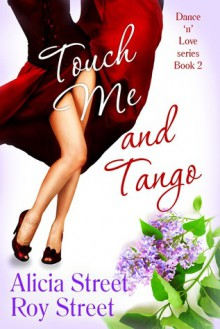 Touch Me And Tango - Alicia Street,Roy Street