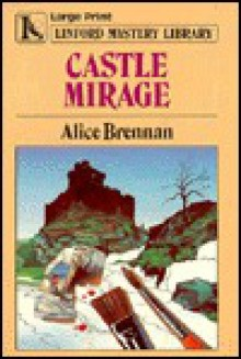 Castle Mirage - Alice Brennan