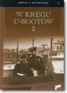 W kręgu U-bootów 2 - praca zbiorowa