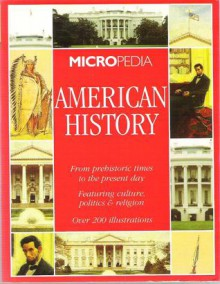 Micropedia American History : From prehistoric times to the present day - Rana K. Williamson