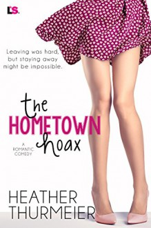 The Hometown Hoax - Heather Thurmeier