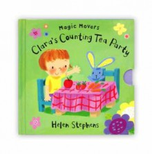 Clara's Counting Tea Party. Helen Stephens - Helen Stephens