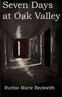Seven Days at Oak Valley - Ruthie-Marie Beckwith