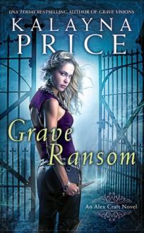 Grave Ransom - Kalayna Price